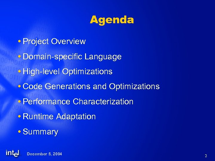 Agenda Project Overview Domain-specific Language High-level Optimizations Code Generations and Optimizations Performance Characterization Runtime