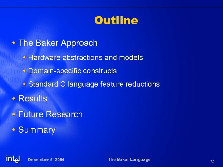 Outline The Baker Approach Hardware abstractions and models Domain-specific constructs Standard C language feature