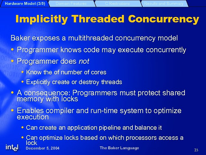 Hardware Model (3/5) Domain Features C Restrictions Results and Summary Implicitly Threaded Concurrency Baker