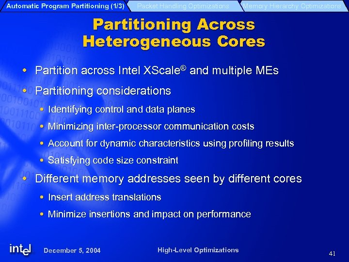 Automatic Program Partitioning (1/3) Packet Handling Optimizations Memory Hierarchy Optimizations Partitioning Across Heterogeneous Cores