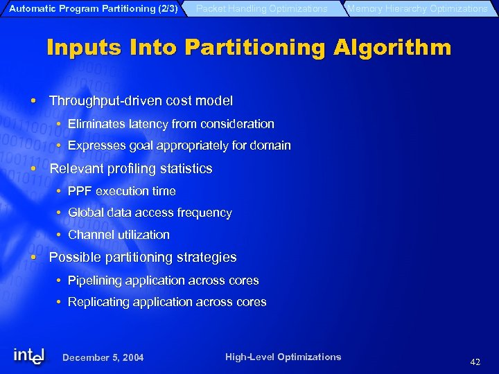 Automatic Program Partitioning (2/3) Packet Handling Optimizations Memory Hierarchy Optimizations Inputs Into Partitioning Algorithm