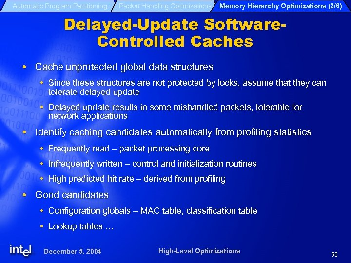Automatic Program Partitioning Packet Handling Optimizations Memory Hierarchy Optimizations (2/6) Delayed-Update Software. Controlled Caches