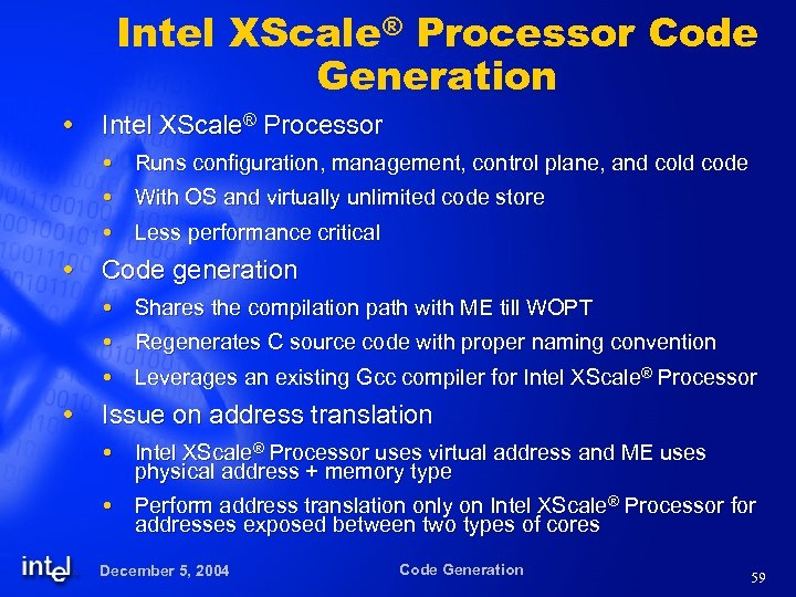 Intel XScale® Processor Code Generation Intel XScale® Processor Runs configuration, management, control plane, and