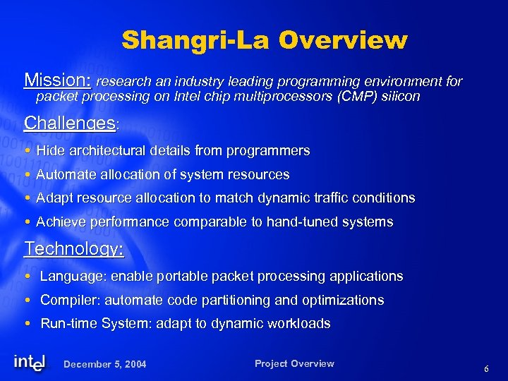 Shangri-La Overview Mission: research an industry leading programming environment for packet processing on Intel