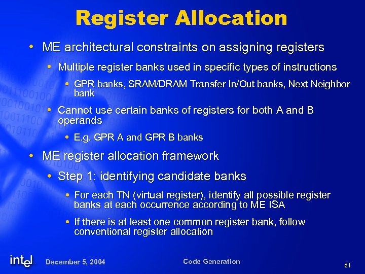 Register Allocation ME architectural constraints on assigning registers Multiple register banks used in specific