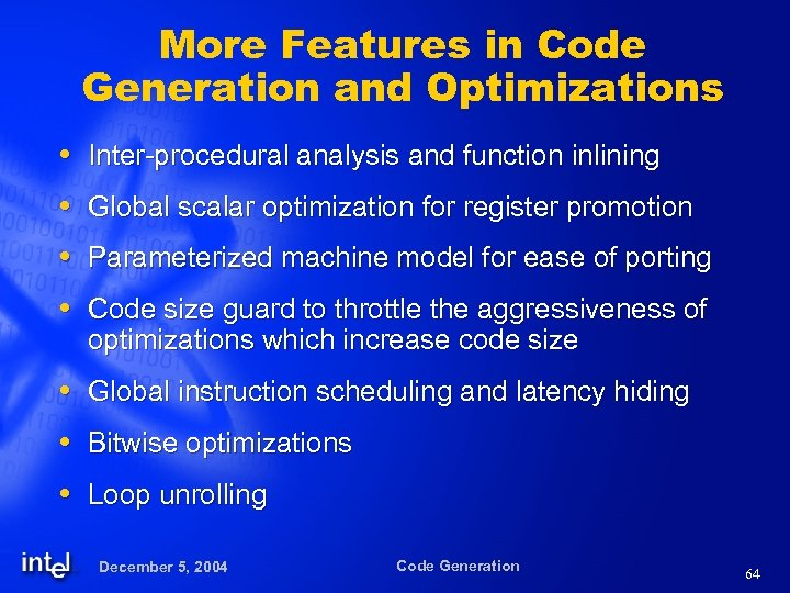 More Features in Code Generation and Optimizations Inter-procedural analysis and function inlining Global scalar