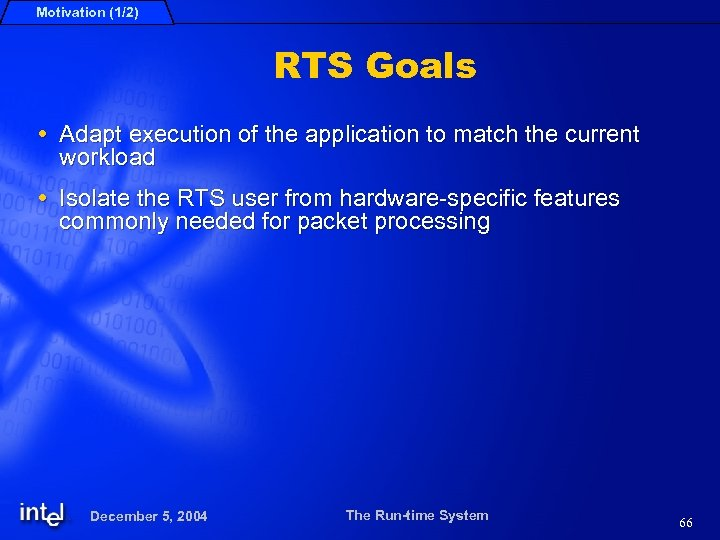 Motivation (1/2) RTS Goals Adapt execution of the application to match the current workload