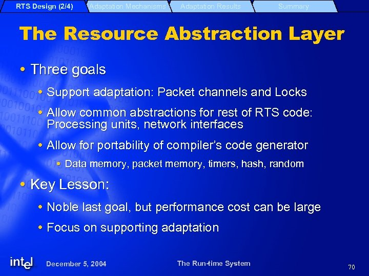 RTS Design (2/4) Adaptation Mechanisms Adaptation Results Summary The Resource Abstraction Layer Three goals