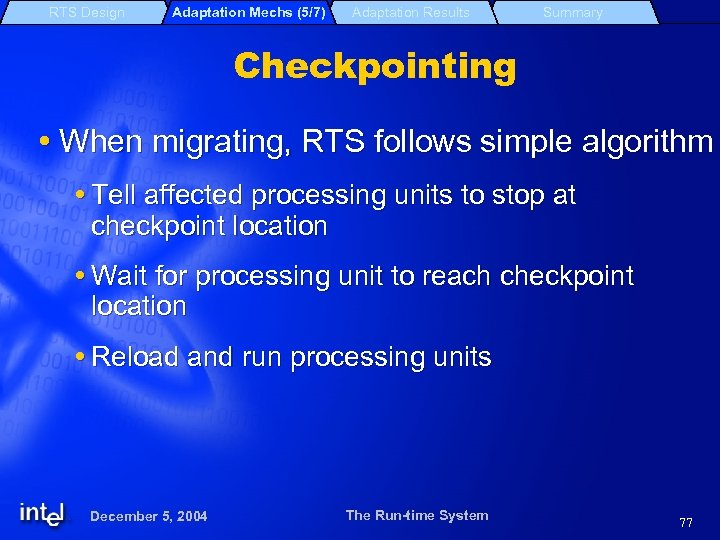 RTS Design Adaptation Mechs (5/7) Adaptation Results Summary Checkpointing When migrating, RTS follows simple