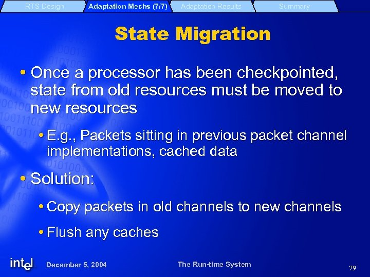 RTS Design Adaptation Mechs (7/7) Adaptation Results Summary State Migration Once a processor has