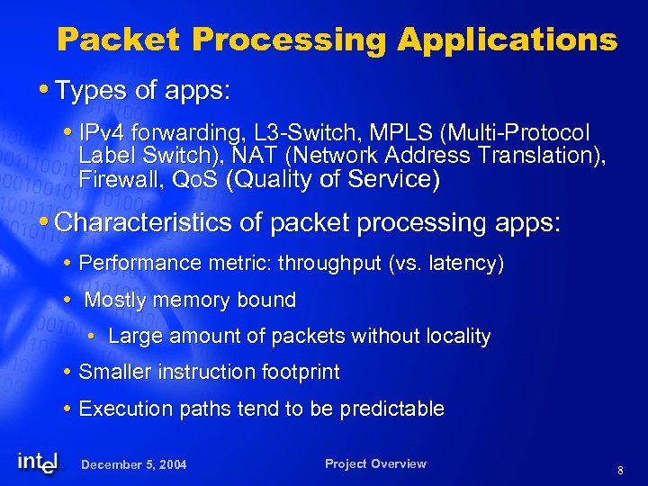 Packet Processing Applications Types of apps: IPv 4 forwarding, L 3 -Switch, MPLS (Multi-Protocol