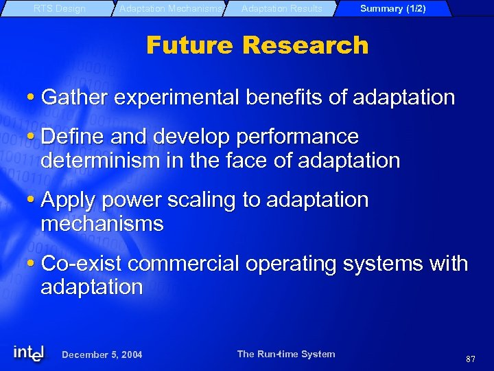 RTS Design Adaptation Mechanisms Adaptation Results Summary (1/2) Future Research Gather experimental benefits of