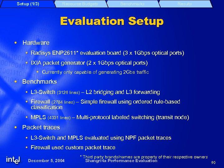 Setup (1/3) Resource Budgets Benchmarks Results Evaluation Setup Hardware Radisys ENP 2611* evaluation board