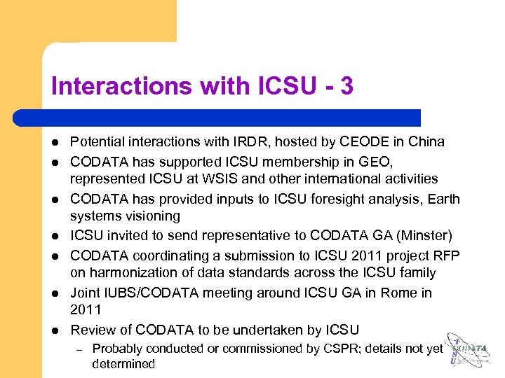 Interactions with ICSU - 3 l l l l Potential interactions with IRDR, hosted