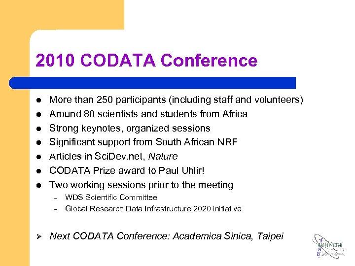 2010 CODATA Conference l l l l More than 250 participants (including staff and