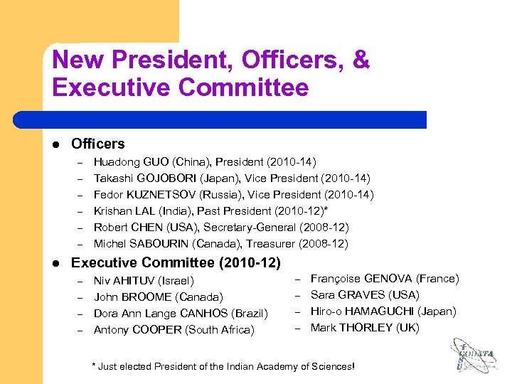 New President, Officers, & Executive Committee l Officers – – – l Huadong GUO