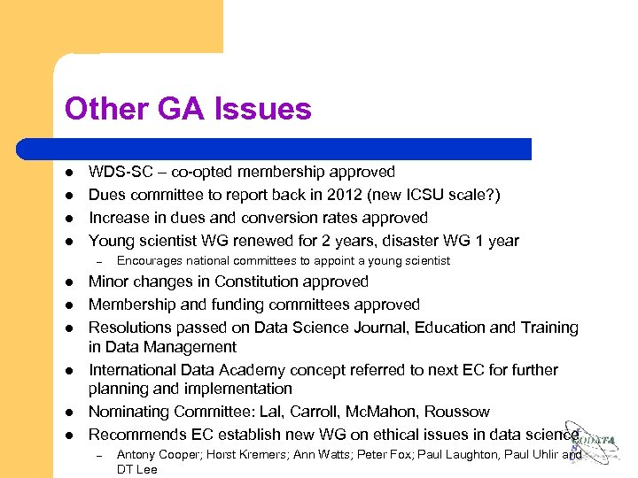Other GA Issues l l WDS-SC – co-opted membership approved Dues committee to report