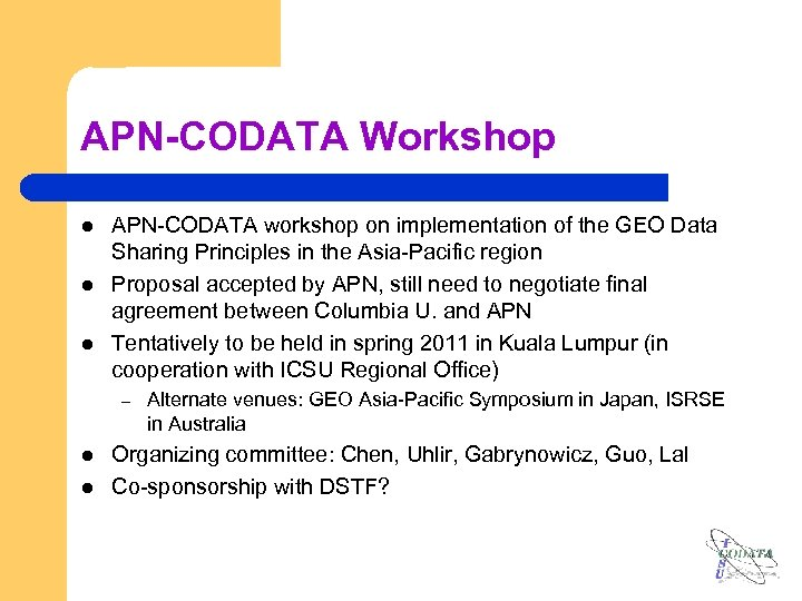 APN-CODATA Workshop l l l APN-CODATA workshop on implementation of the GEO Data Sharing