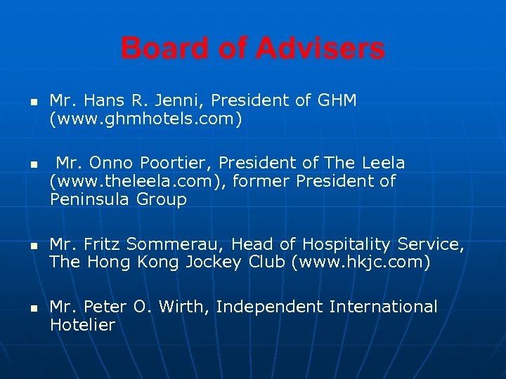 Board of Advisers n n Mr. Hans R. Jenni, President of GHM (www. ghmhotels.