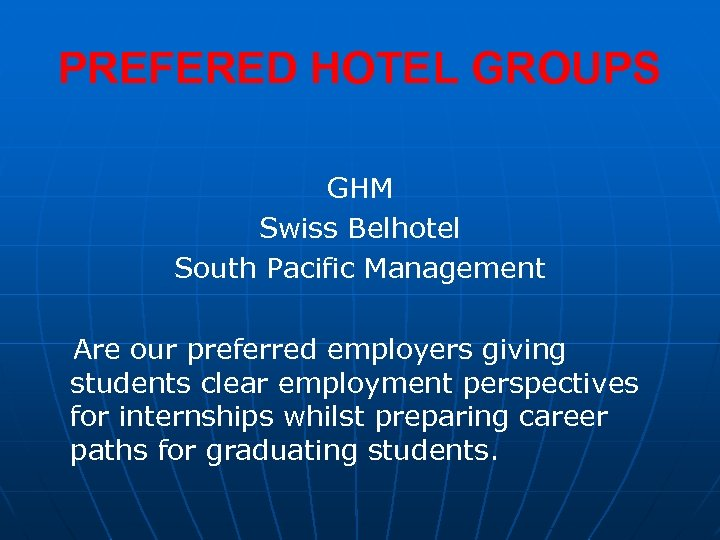PREFERED HOTEL GROUPS GHM Swiss Belhotel South Pacific Management Are our preferred employers giving