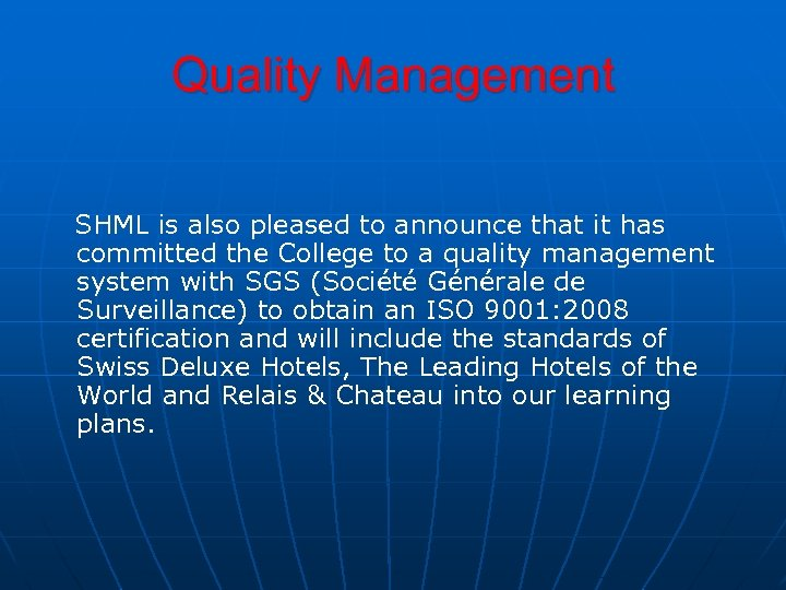 Quality Management SHML is also pleased to announce that it has committed the College