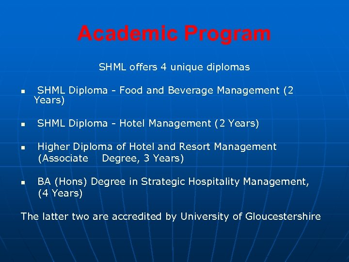 Academic Program SHML offers 4 unique diplomas n n SHML Diploma - Food and
