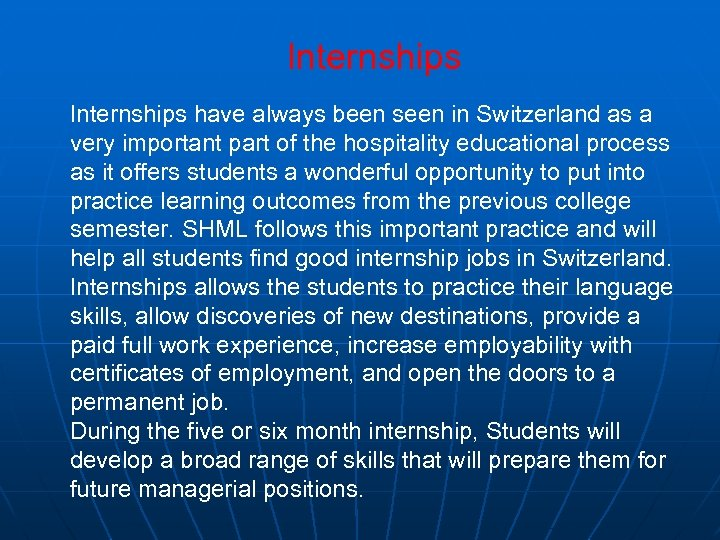 Internships have always been seen in Switzerland as a very important part of the