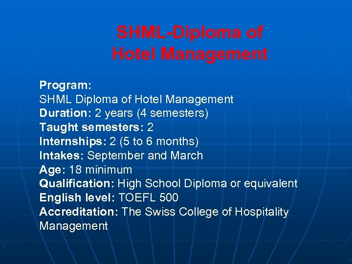 SHML-Diploma of Hotel Management Program: SHML Diploma of Hotel Management Duration: 2 years (4
