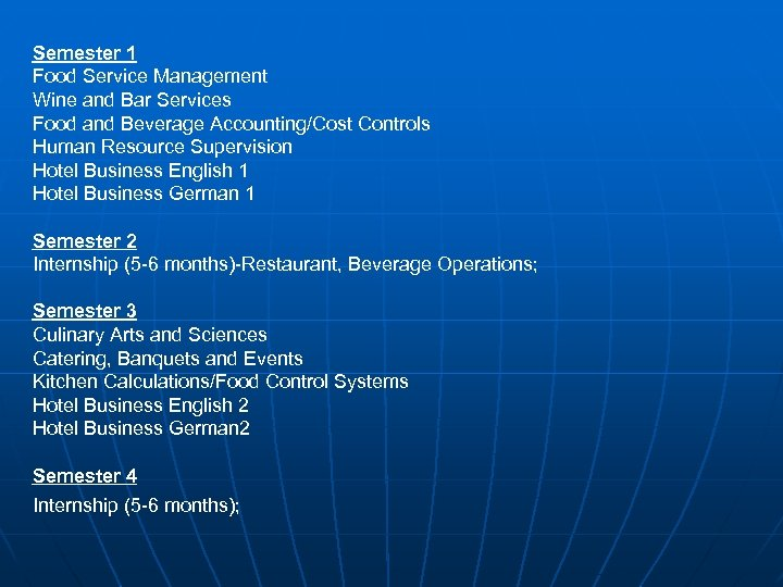 Semester 1 Food Service Management Wine and Bar Services Food and Beverage Accounting/Cost Controls