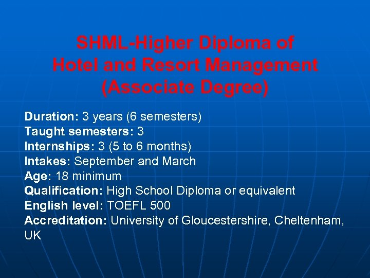 SHML-Higher Diploma of Hotel and Resort Management (Associate Degree) Duration: 3 years (6 semesters)
