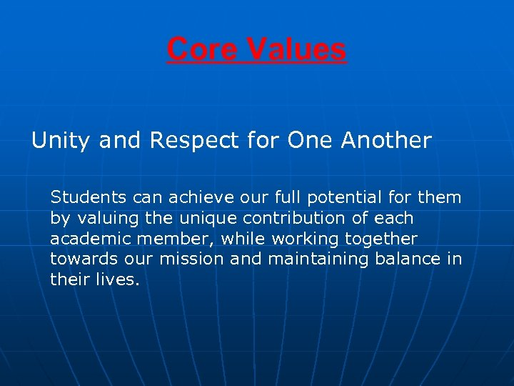 Core Values Unity and Respect for One Another Students can achieve our full potential
