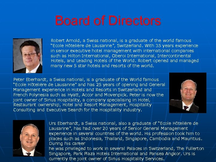 Board of Directors Robert Arnold, a Swiss national, is a graduate of the world