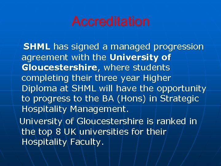 Accreditation SHML has signed a managed progression agreement with the University of Gloucestershire, where