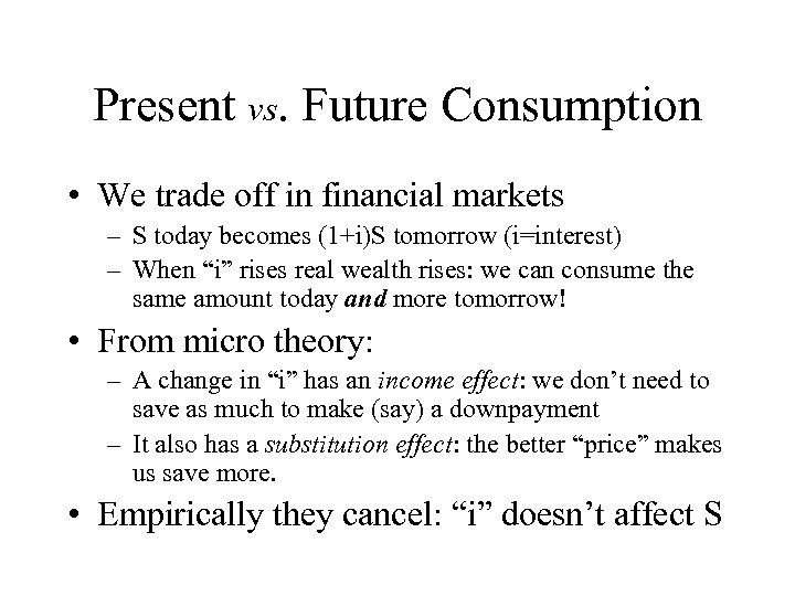 Present vs. Future Consumption • We trade off in financial markets – S today