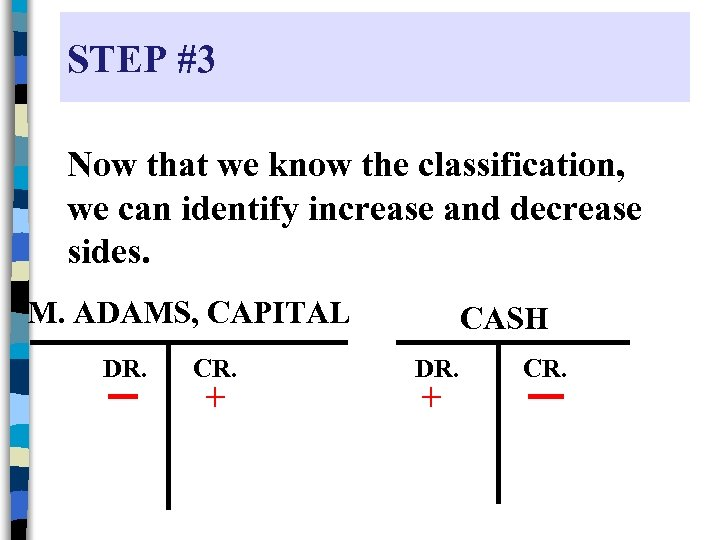 STEP #3 Now that we know the classification, we can identify increase and decrease