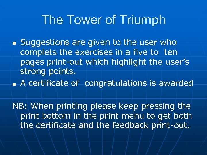 The Tower of Triumph n n Suggestions are given to the user who complets
