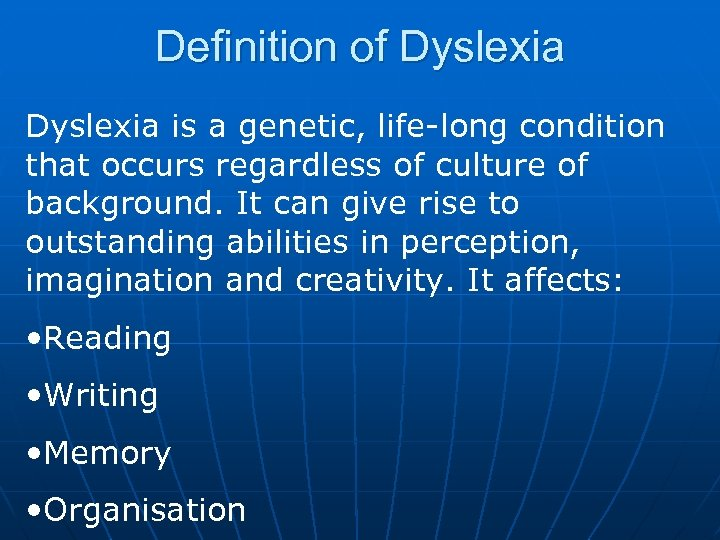 Definition of Dyslexia is a genetic, life-long condition that occurs regardless of culture of