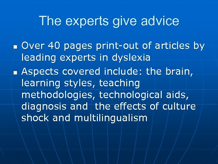The experts give advice n n Over 40 pages print-out of articles by leading