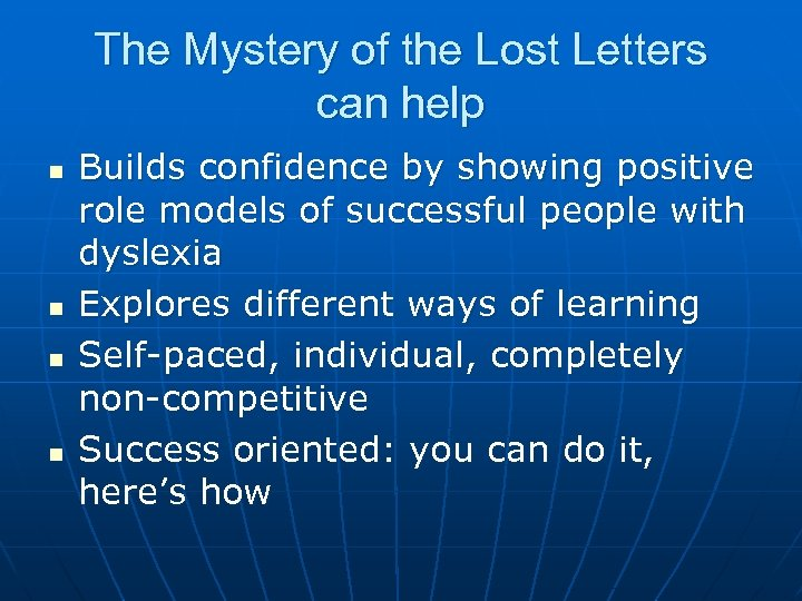 The Mystery of the Lost Letters can help n n Builds confidence by showing