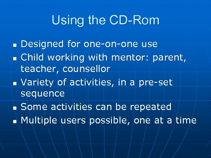 Using the CD-Rom n n n Designed for one-on-one use Child working with mentor: