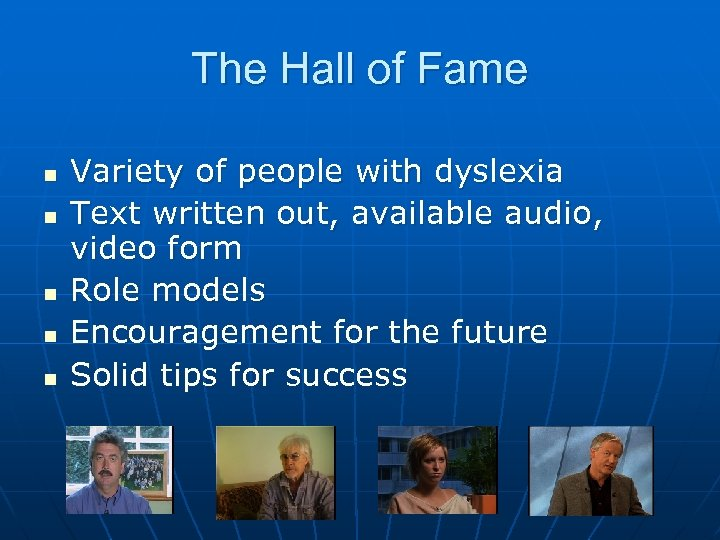 The Hall of Fame n n n Variety of people with dyslexia Text written