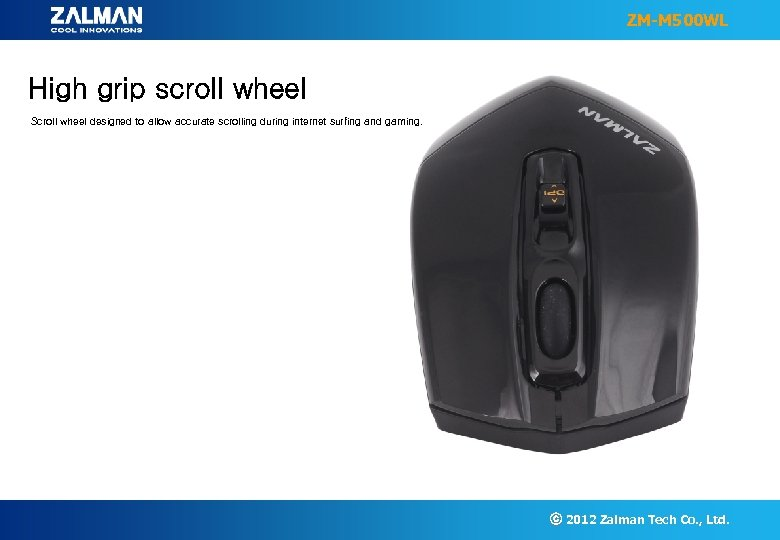 ZM-M 500 WL High grip scroll wheel Scroll wheel designed to allow accurate scrolling