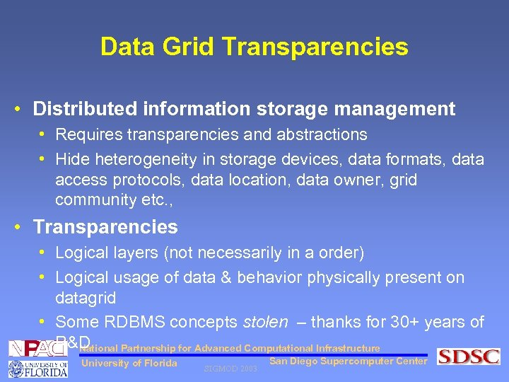 Data Grid Transparencies • Distributed information storage management • Requires transparencies and abstractions •