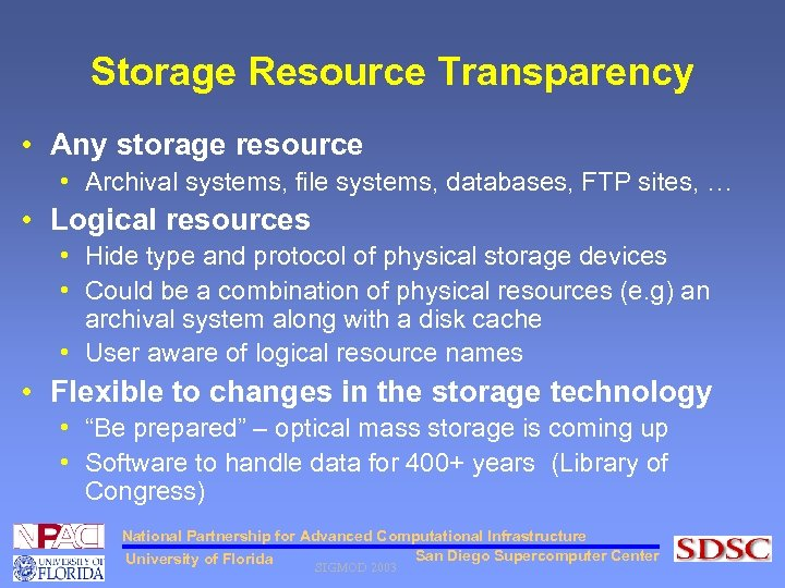 Storage Resource Transparency • Any storage resource • Archival systems, file systems, databases, FTP