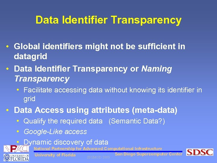 Data Identifier Transparency • Global identifiers might not be sufficient in datagrid • Data