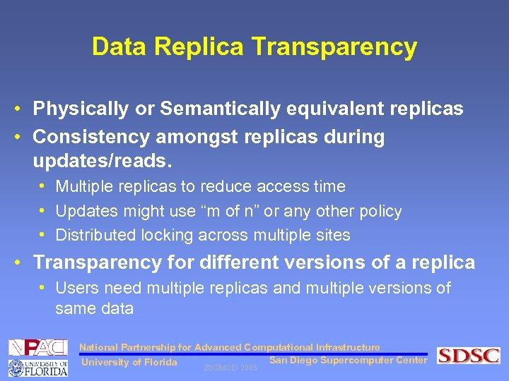 Data Replica Transparency • Physically or Semantically equivalent replicas • Consistency amongst replicas during
