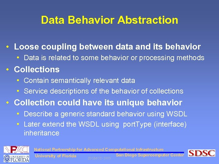Data Behavior Abstraction • Loose coupling between data and its behavior • Data is