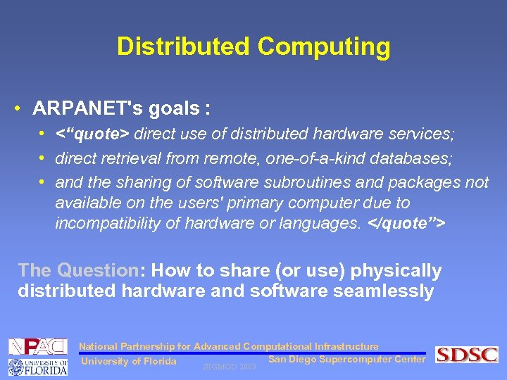 """Distributed Computing • ARPANET's goals : • <""""quote> direct use of distributed hardware services;"""