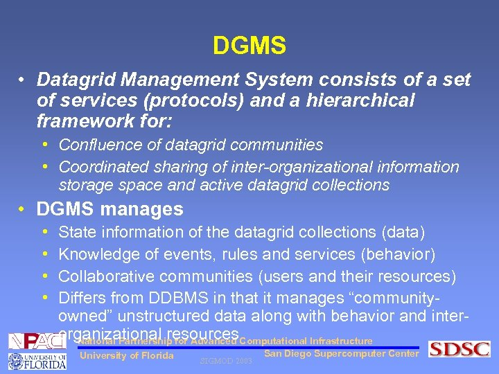 DGMS • Datagrid Management System consists of a set of services (protocols) and a