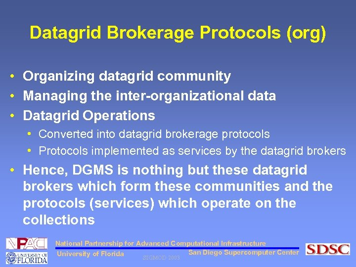 Datagrid Brokerage Protocols (org) • Organizing datagrid community • Managing the inter-organizational data •